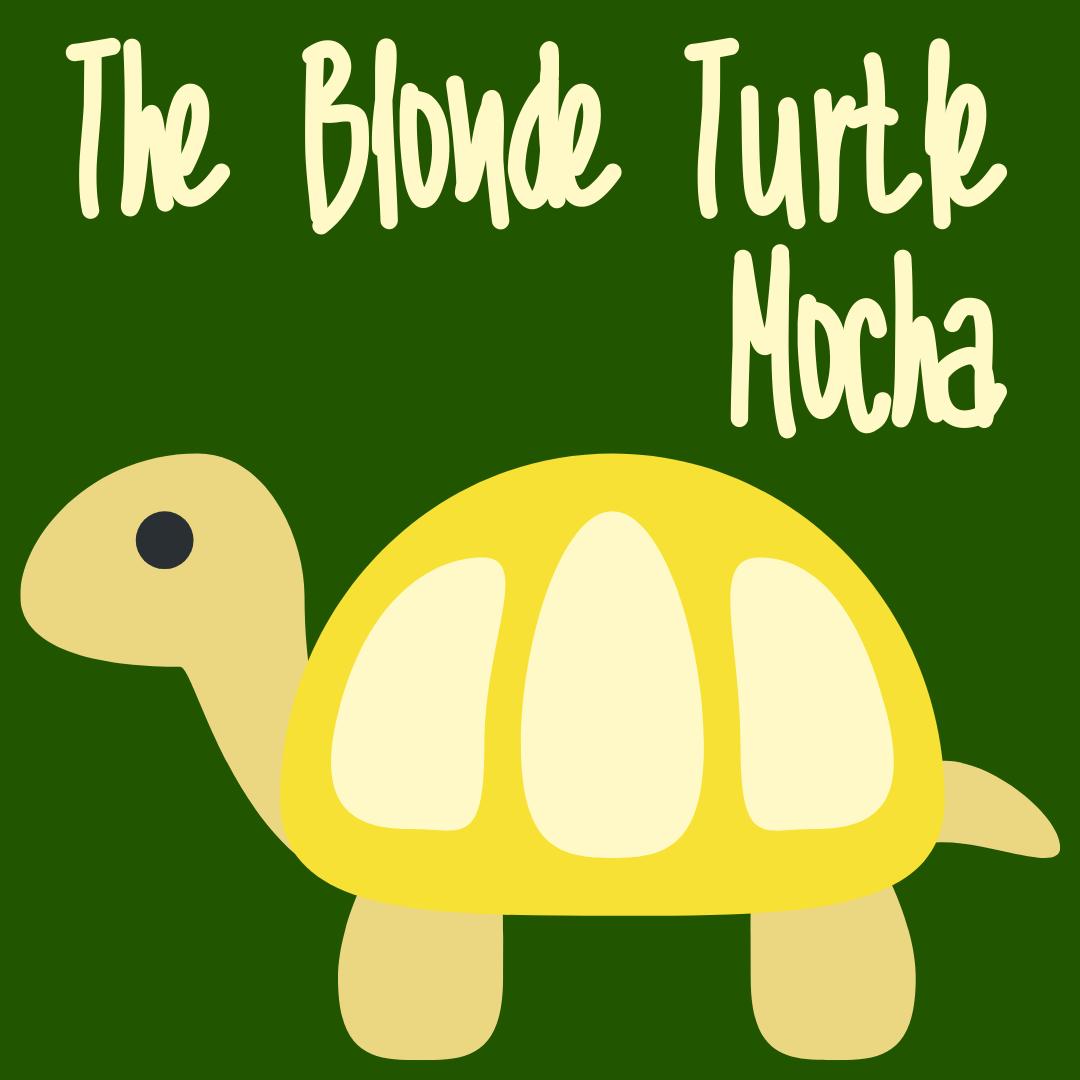 The Blonde Turtle Mocha